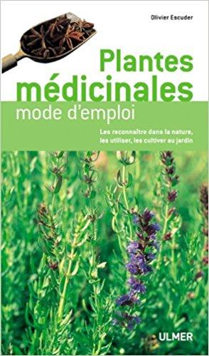 Plantes médicinales : Mode d'emploi