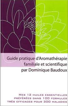 Guide d'aromathérapie familiale et scientifique